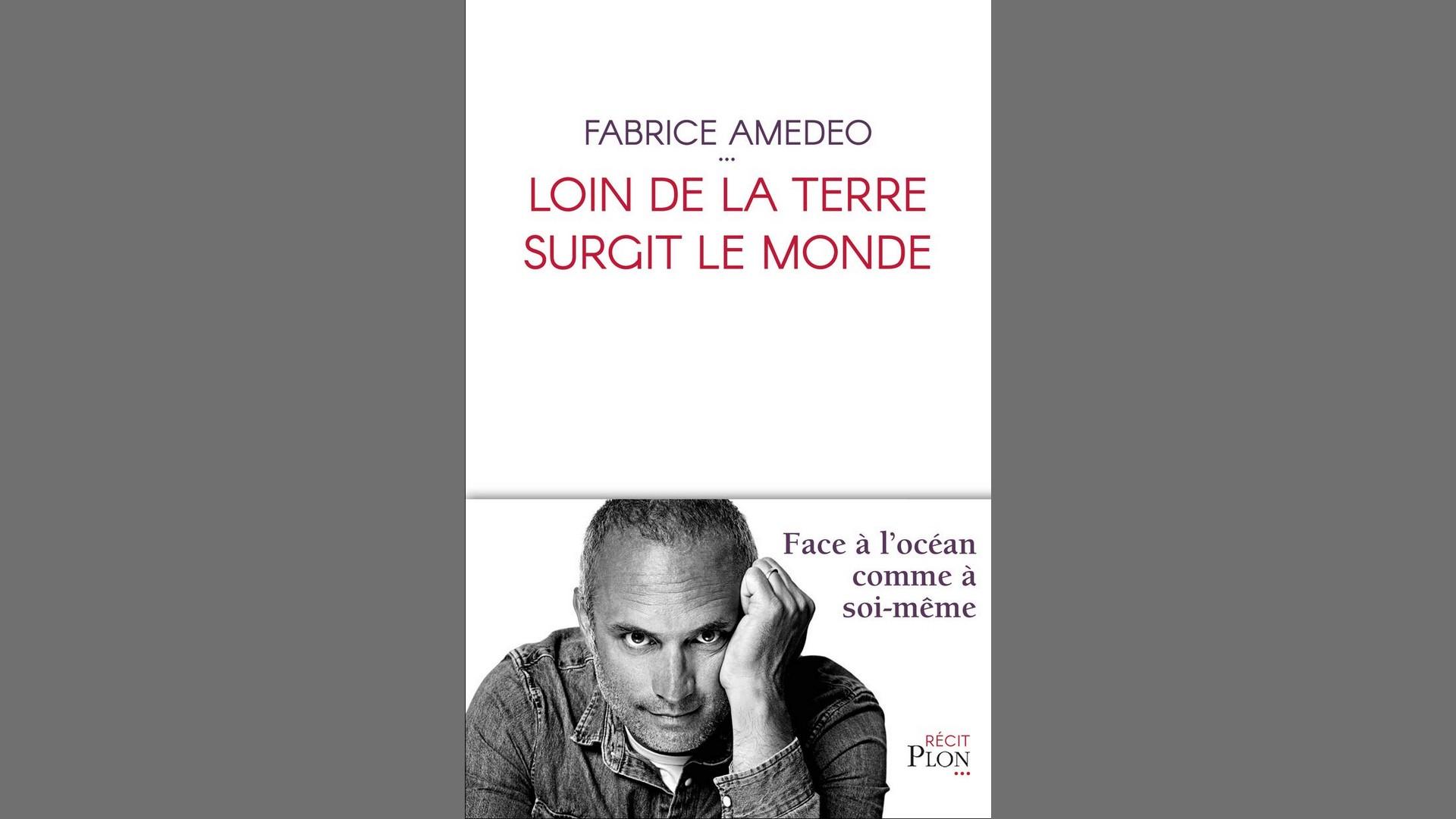 Livres – Fabrice Amedeo – Loin de la terre surgit le monde (2020)