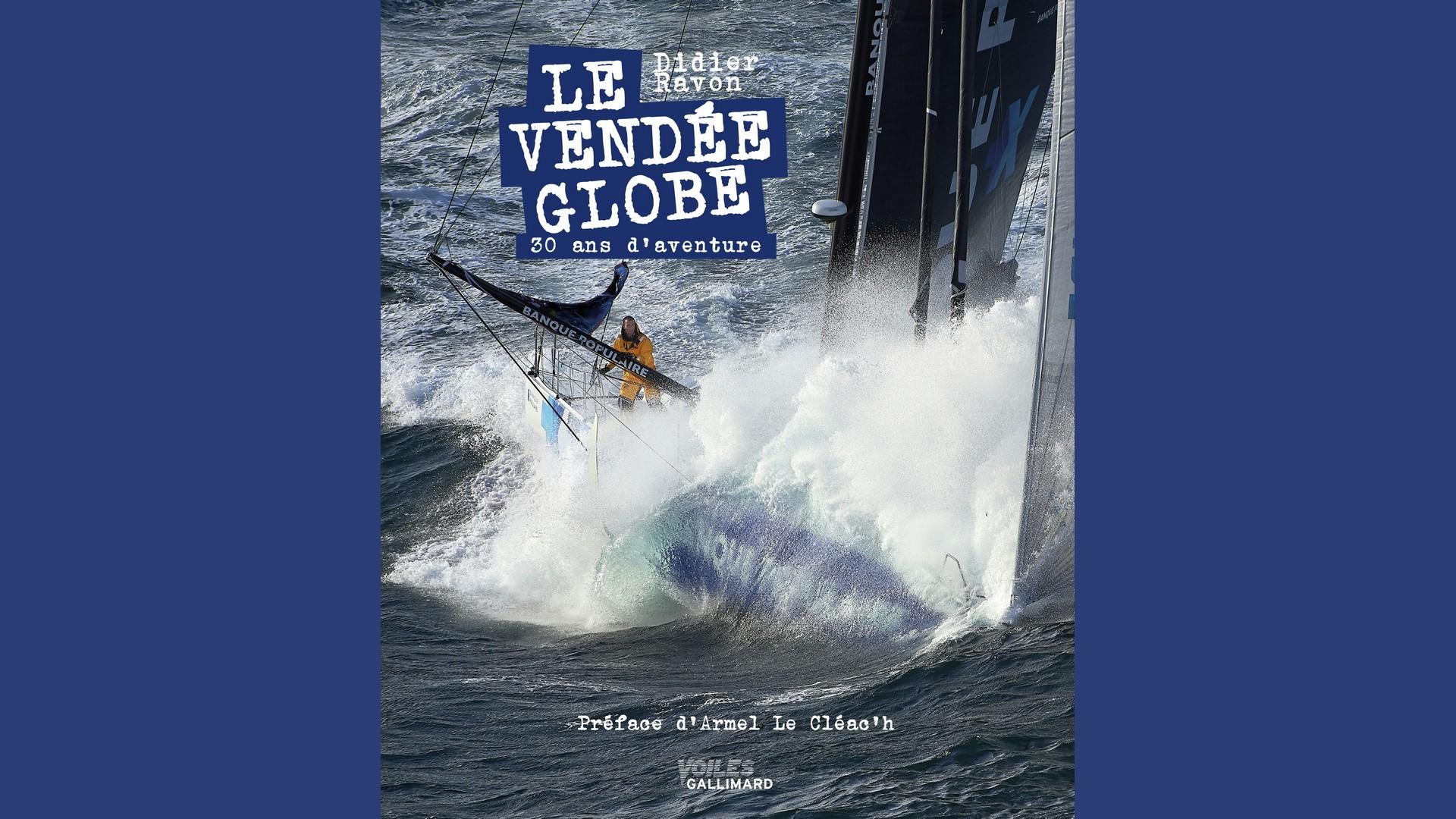 Livres – Le Vendée Globe 30 ans d'avenrure – Didier Ravon (2020)