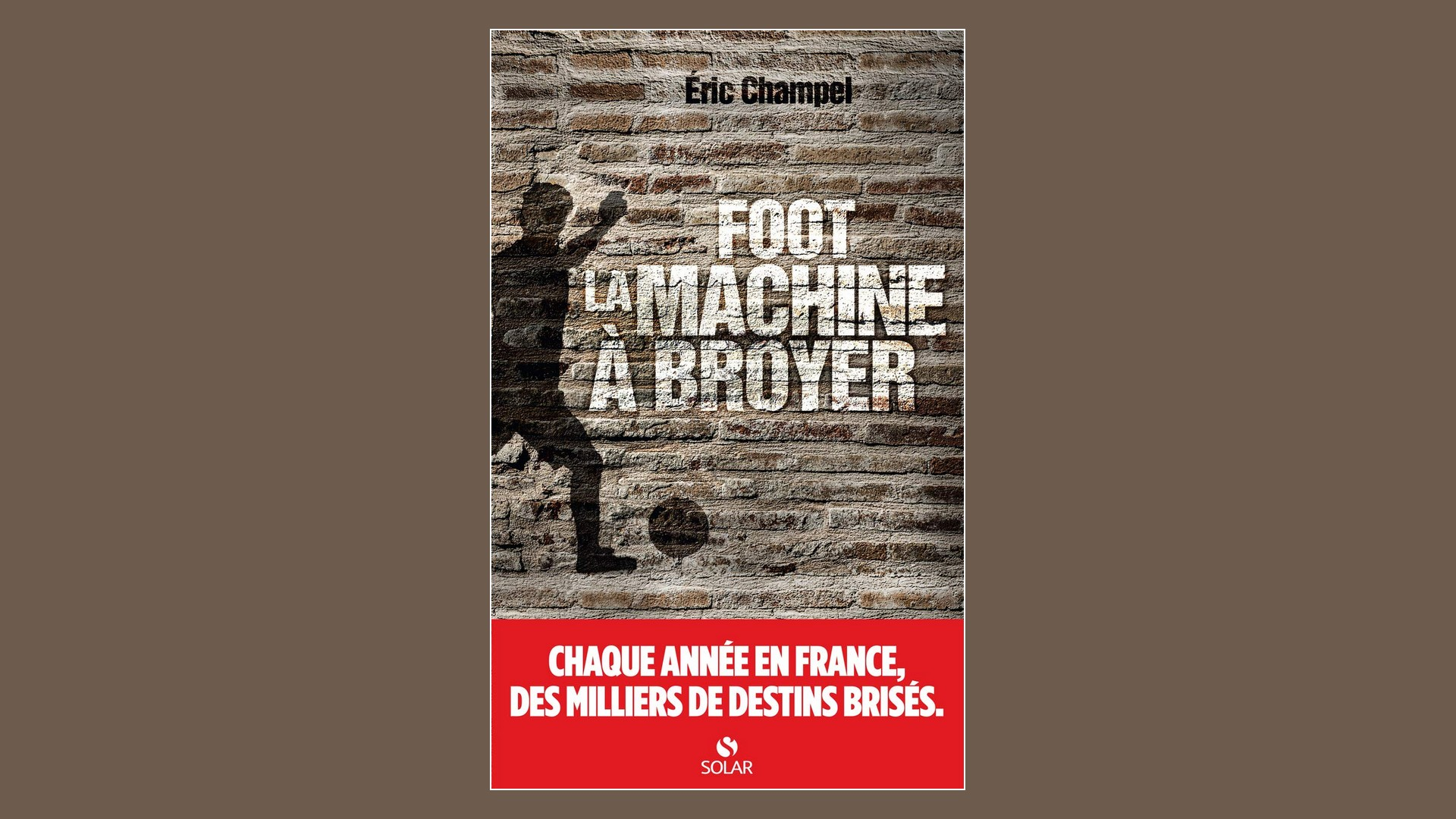 Livres – Foot, la machine à broyer – Éric Champel (2021)