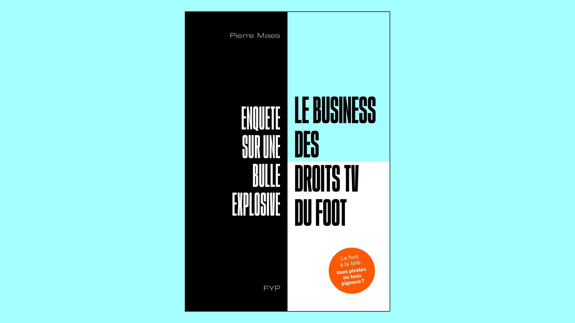 Livres – Le business des droits TV du foot – Pierre Maes (2019)