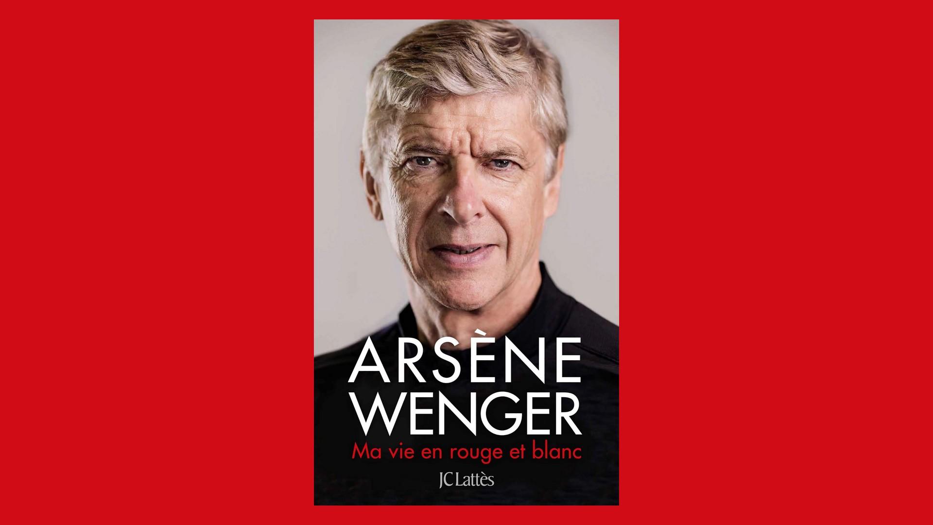Livres – Ma vie en rouge et blanc – Arsène Wenger (2020)