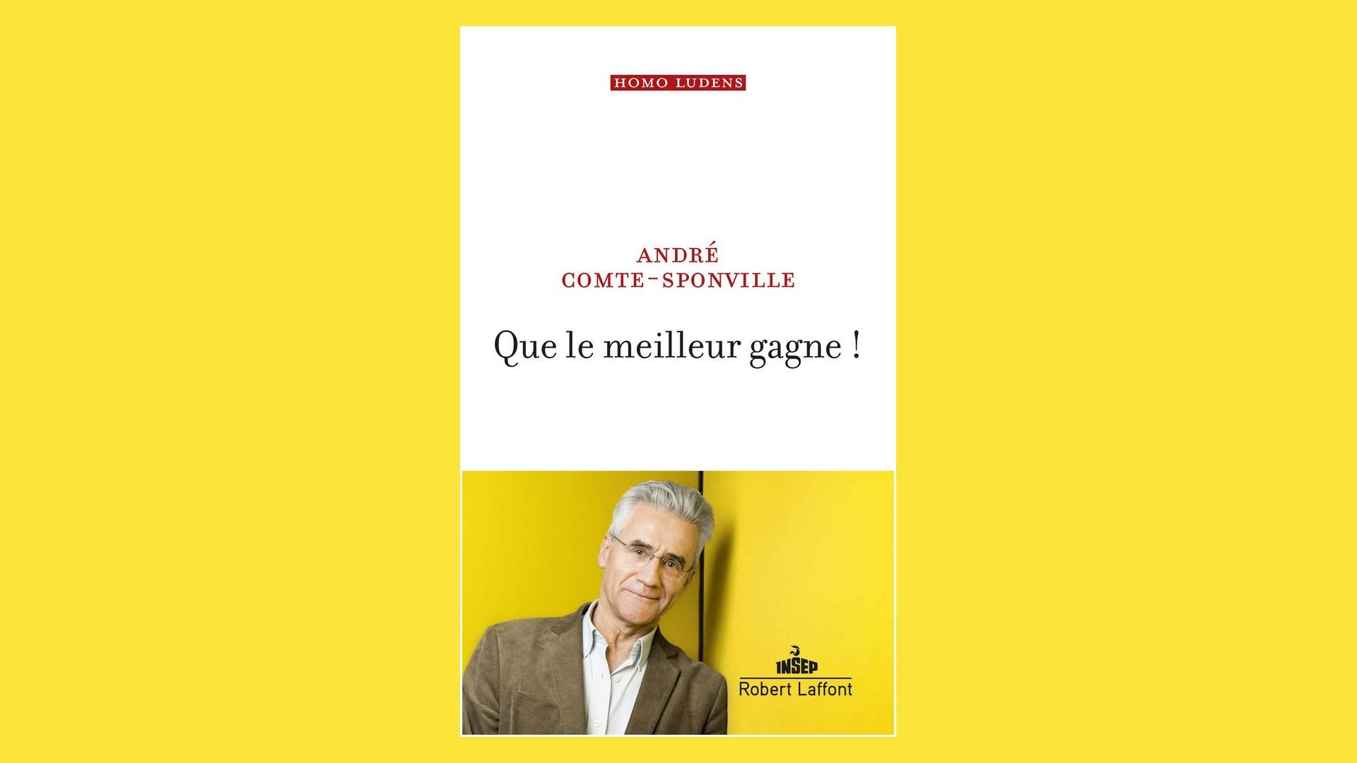 Livres – Que le meilleur gagne – André Comte Sponville (2021)