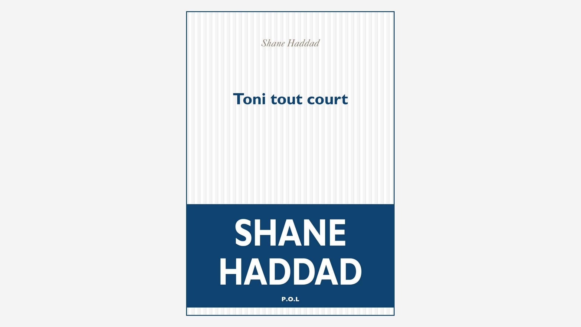 Livres – Toni tout court – Shane Haddad