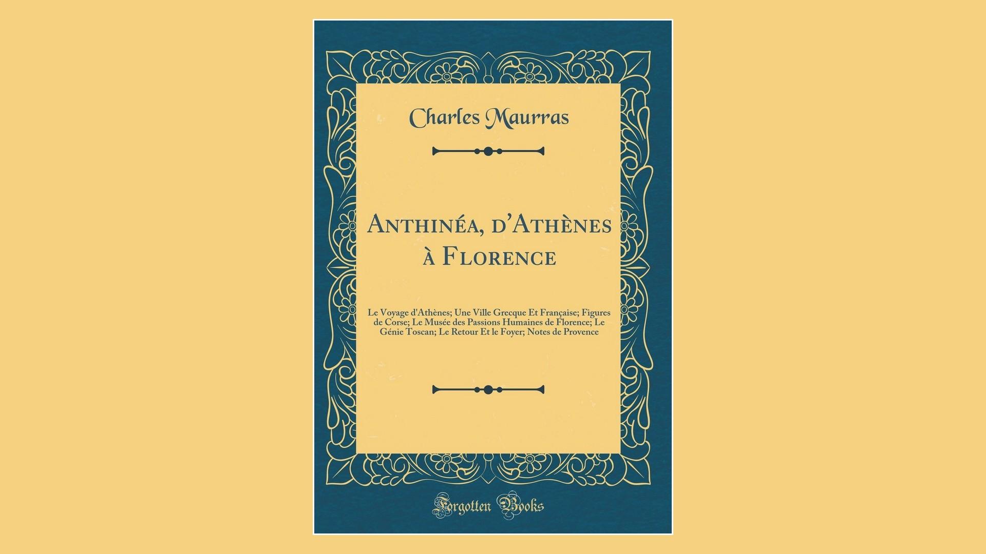 Livres – Anthinéa, d'Athènes à Florence – Charles Maurras (1900)