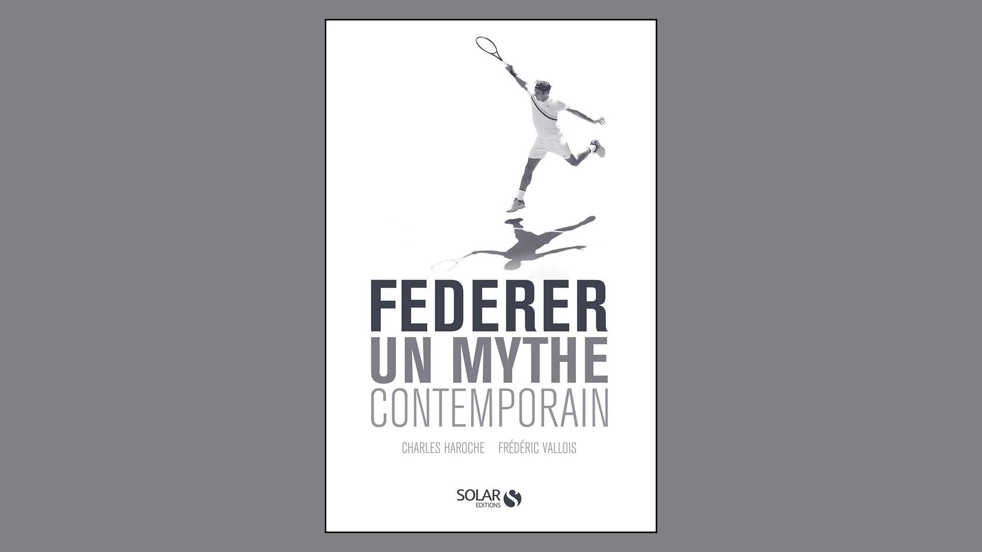 Livres -Federer un mythe contemporain – Charles Laroche Frédérioc Vallois