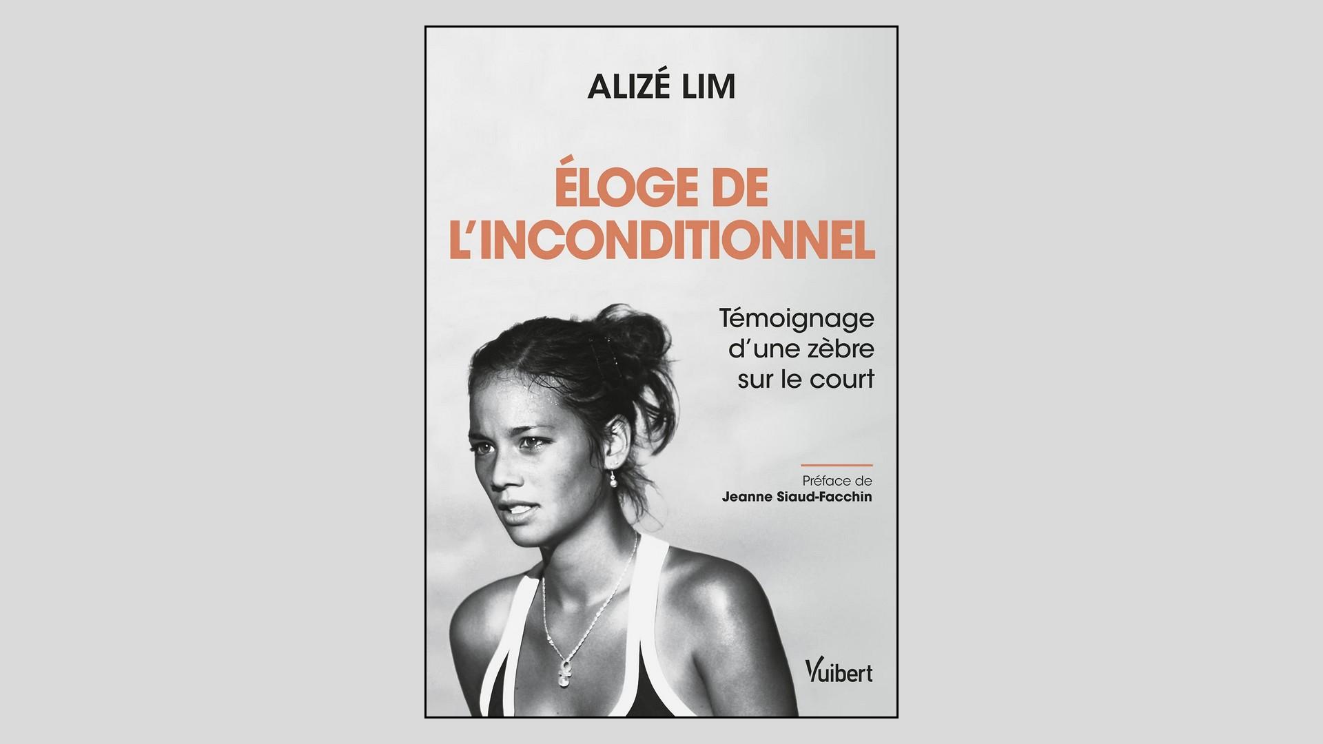 Livres – Eloge de l'inconditionnel – Alizé Lim (2021)
