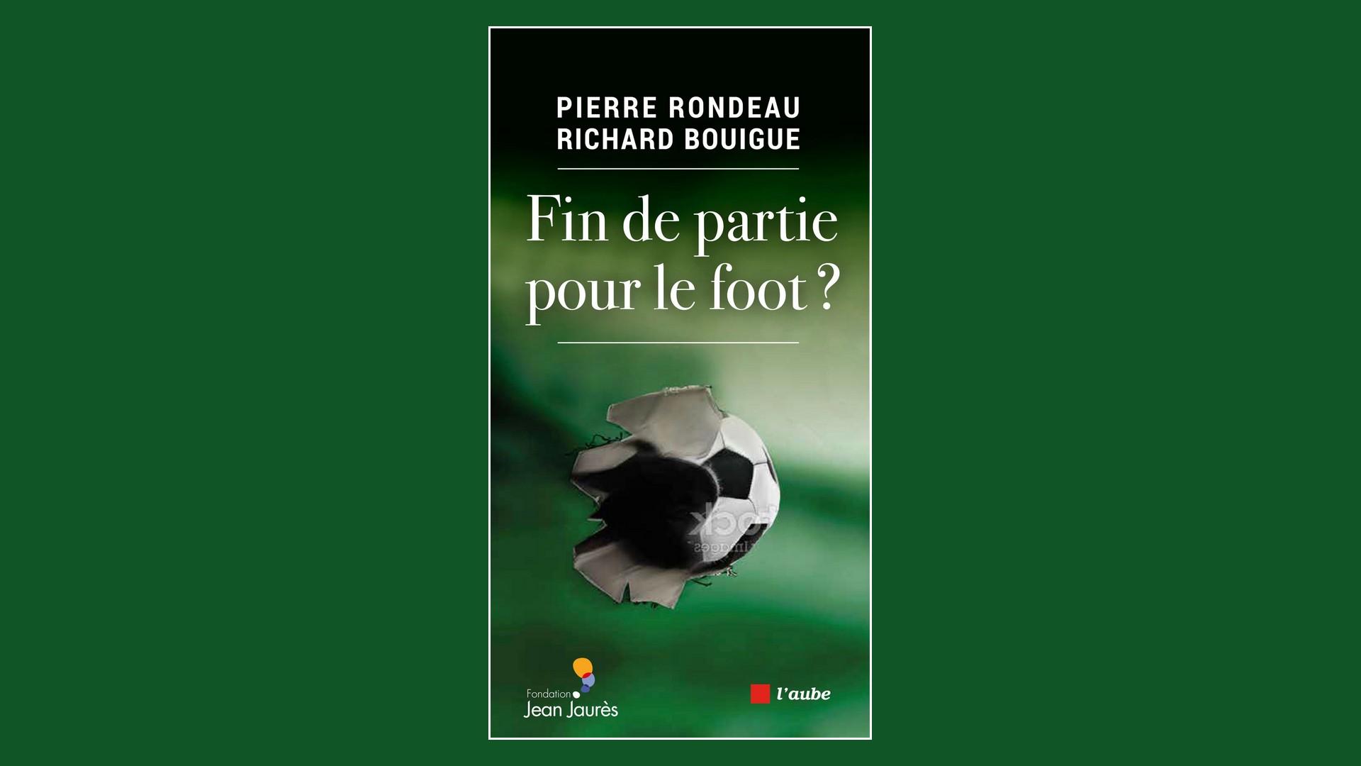 Livres – Fin de partie pour le foot – Pierre Rondeau (2021)