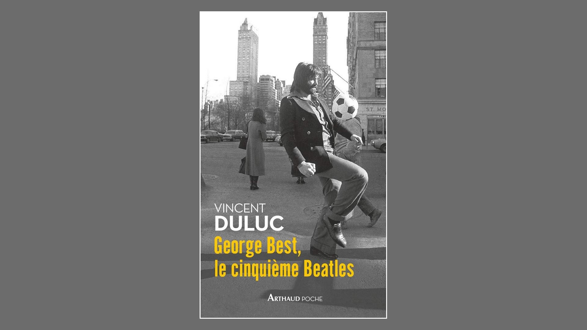 Livres – George Best Le 5e Beatles – Vincent Duluc (2018)