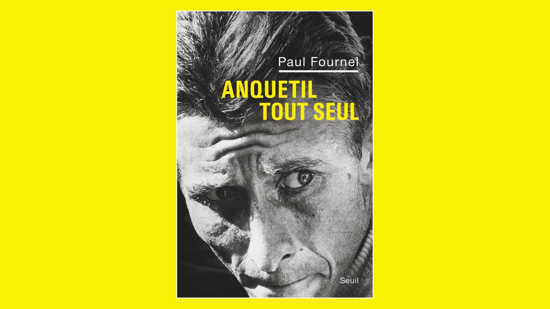 Livres – Anquetil tout seul – Paul Fournel (2013)