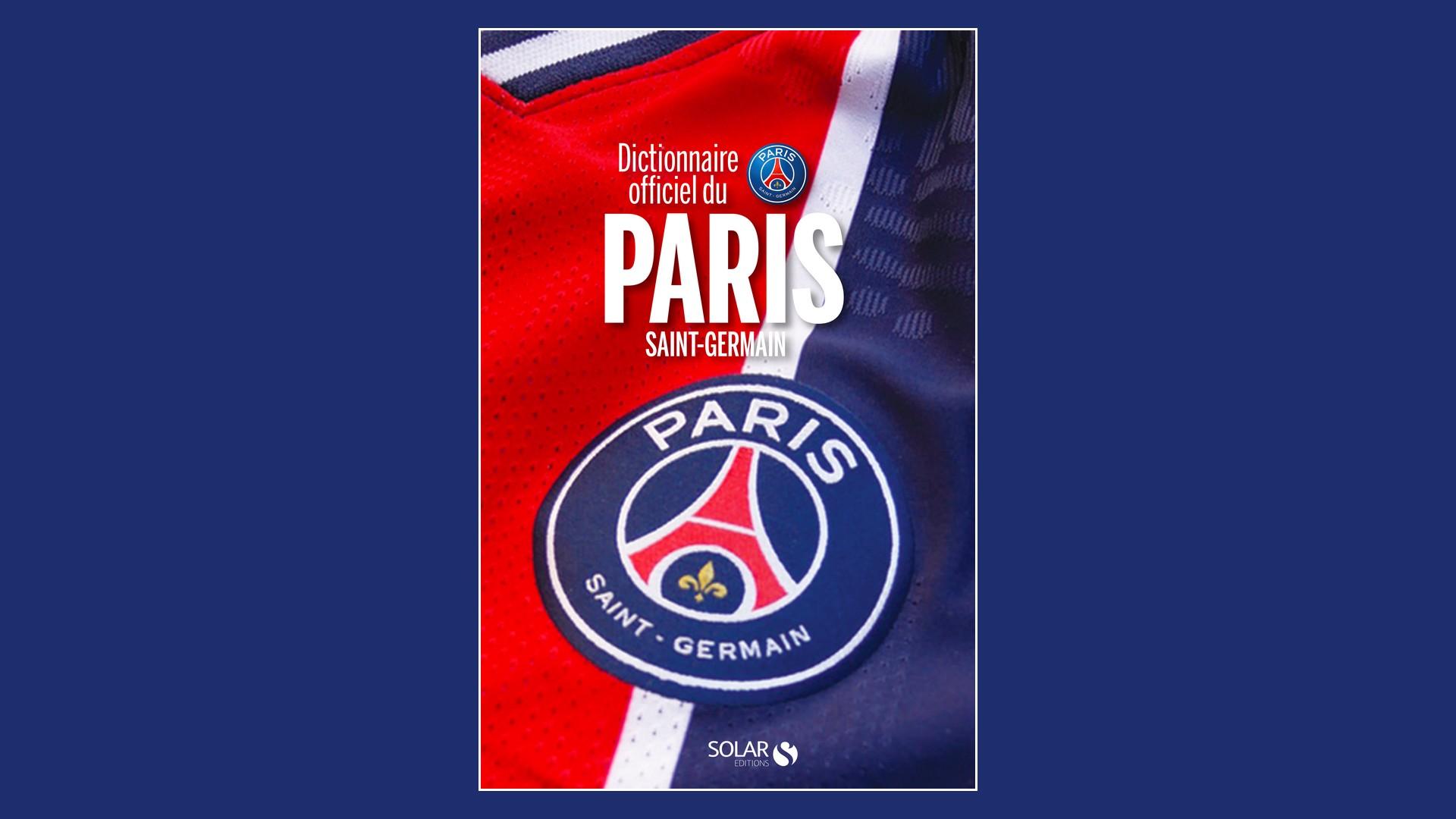 Livres – Dictionnaire officiel du PSG – Michel Kollar (2021)