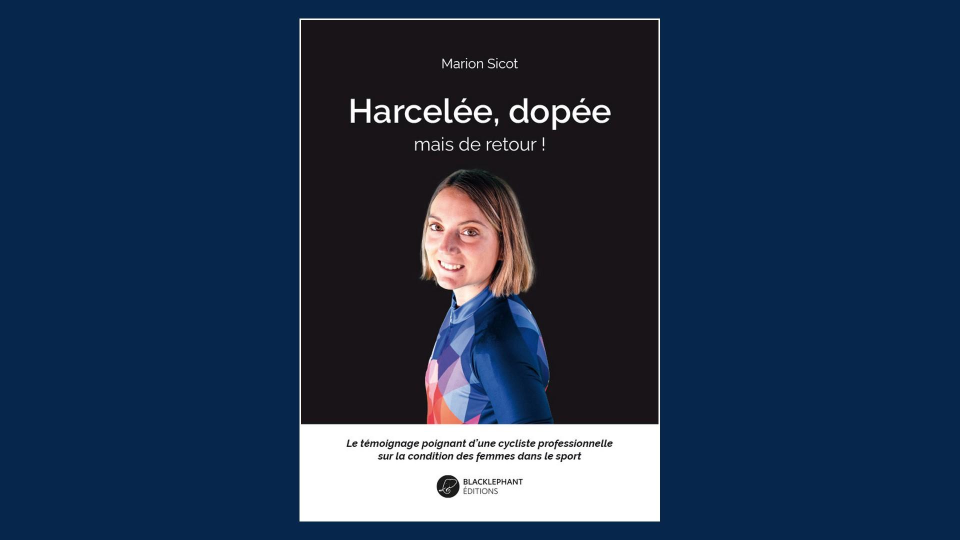 Livres – Harcelée, dopée mais de retour – Marion Sicot (2021)
