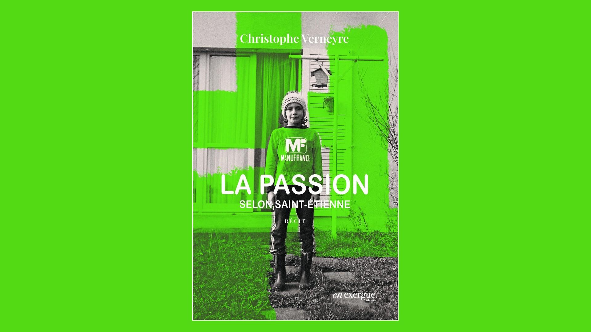 Livres- La passion selon Saint-Etienne – Christophe Verneyre (2021)